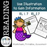 Use Illustrations to Gain Information - RL 1.7, RL 2.7, RL 3.7