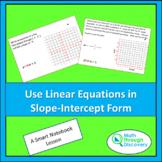 Algebra 1 - Use Linear Equations in Slope-Intercept Form