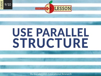 Use Parallel Structure