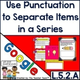 Use Punctuation to Separate Items in a Series for Google D