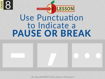 Use Punctuation to indicate a Pause or Break