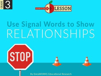 Use Signal Words to Show Relationships