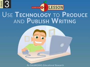 Use Technology to Produce and Publish Writing