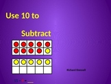 Use a 10 to subtract