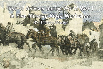 Use of Animals during World War I in Five Minutes Video Worksheet