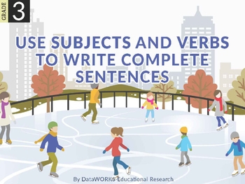 Use subjects and verbs to write complete sentences