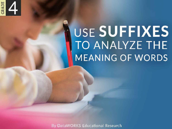 Use suffixes to analyze the meaning of words