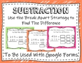 Use the Break Apart Method to Find the Difference (Google Forms)