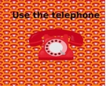 Use the Telephone