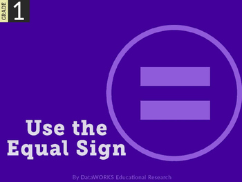 Use the equal sign