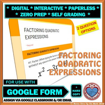 Use with Google Form: Factoring Quadratic Expressions Quiz/HW