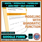 Use with Google Form: Modeling with Quadratic Function Quiz/HW