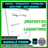 Use with Google Form: Properties of Logarithms Quiz, HW, Exit Ticket