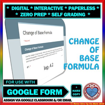 Use with Google Forms: Change of Base Formula Quiz or Homework