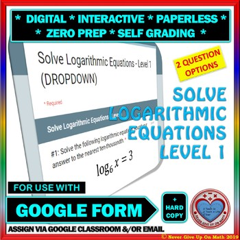 Use with Google Forms: Solve Logarithmic Equations Level 1 Quiz or Homework