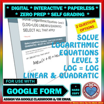 Use with Google Forms: Solve Logarithmic Equations Level 3 Quiz or Homework