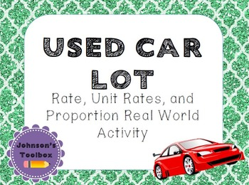 Used Car Lot Activity using Rates, Unit Rates, and Proportions