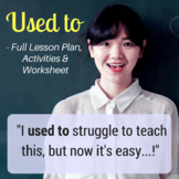 Used To - Grammar Lesson w/ activities, FULL lesson plan &