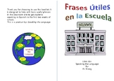Useful Spanish Phrases, Frases Utiles en la Escuela, Printable booklet