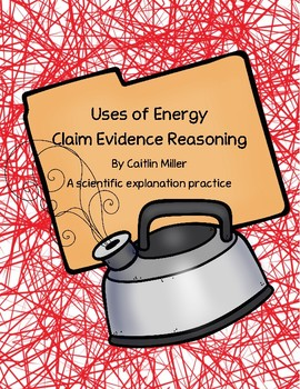 Uses of Energy Claim Evidence Reasoning