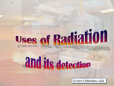 Uses of Radiation