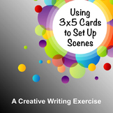 Using 3X5 Cards to Set Up Scenes Creative Writing Activity