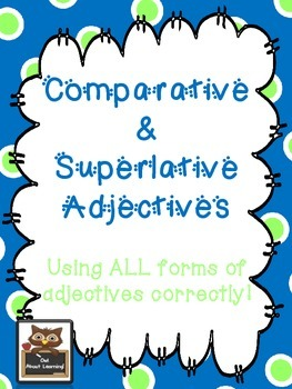 Using Adjectives:  Comparative and Superlative