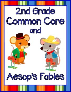 Using Aesop's Fables with Second Grade Common Core ELA Standards