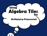 Using Algebra Tiles for Multiplying Polynomials