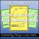 Using Algebra in Geometry-Parallelogram Walk-Around Activity-Scavenger Hunt