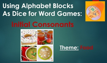 Using Alphabet Blocks  As Dice for Word Games: Initial Consonants - Food Theme