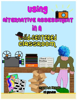 Using Alternative Assessment in a Child Centered Classroom