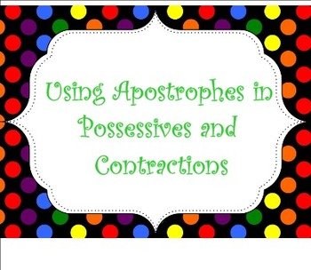 Using Apostrophes for Possessives and Contractions