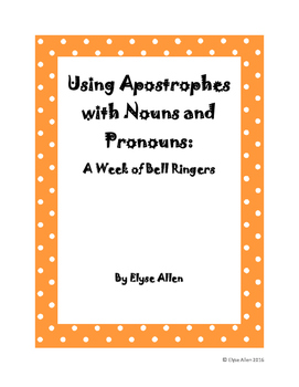 Using Apostrophes with Nouns and Pronouns:  A Week of Bell Ringers