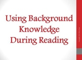 Using Background Knowledge During Reading