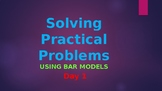 Using Bar Models to solve Practical Problems