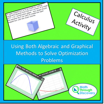 Calculus:Using Algebraic and Graphical Methods to Solve Optimization Problems