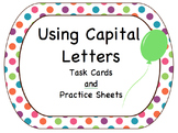 Using Capital Letters:  Task Cards & Practice Sheets