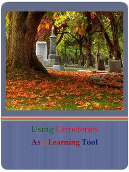 Using Cemeteries As A Learning Tool