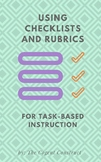 Using Checklists and Rubrics for Task-Based Instruction