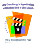 Using Cinematherapy to Support the Needs of Gifted Students (Pre-K/ K Mini-pack)