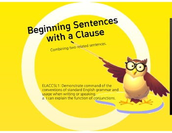 Using Clauses to Begin Sentences