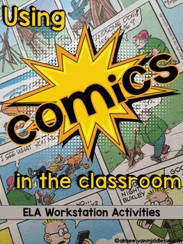 Using Comics in the Classroom- Activities for Workstations