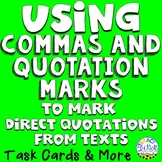 Using Commas and Quotation Marks to Mark Direct Quotations from Texts