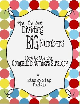 Using Compatible Numbers to Divide BIG Numbers Fold-Up