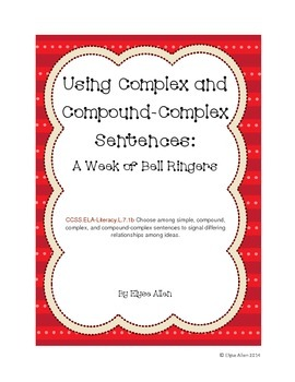 Using Complex and Compound-Complex Sentences:  A Week of Bell-Ringers