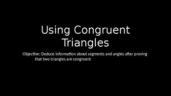 Using Congruent Triangles - PowerPoint Lesson (4.3)