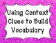 Using Context Clues to Build Vocabulary (Posters)