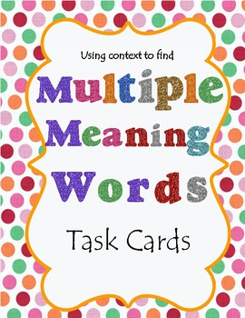 Using Context to find Multiple Meaning Words Task Cards