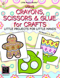 Using Crayons, Scissors, & Glue™ for Crafts